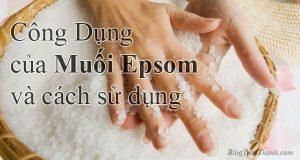 công dụng của muối epsom và cách sử dụng