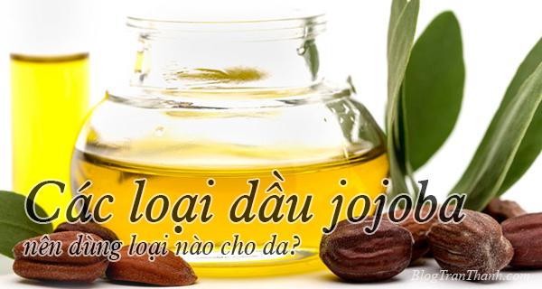 Các loại dầu Jojoba